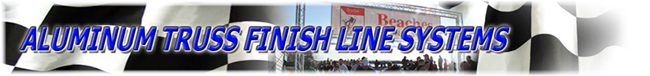 finsih line and start line truss systems